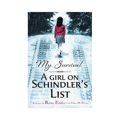 Rena Finder My Survival: A Girl on Schindler's List by Rena Finder