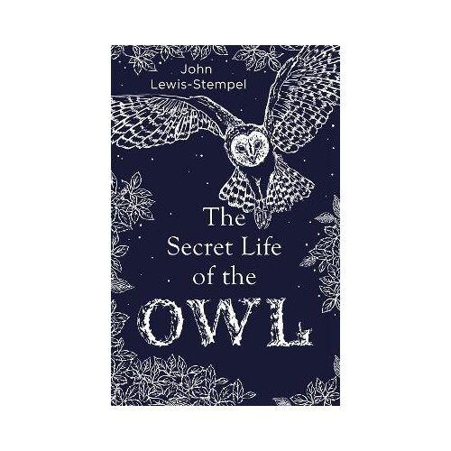John Lewis-Stempel The Secret Life of the Owl by John Lewis-Stempel