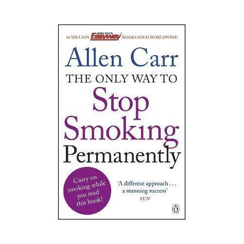 Allen Carr The Only Way to Stop Smoking Permanently by Allen Carr