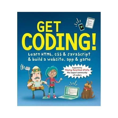 Young Rewired State Get Coding! Learn HTML, CSS, and JavaScript and by Young Rewired State