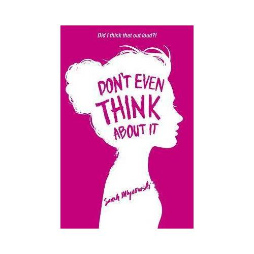 Sarah Mlynowski Don't Even Think About It by Sarah Mlynowski