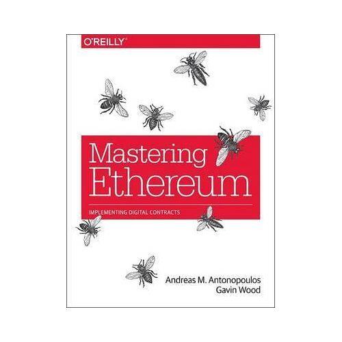 Andreas Antonopoulos Mastering Ethereum by Andreas Antonopoulos