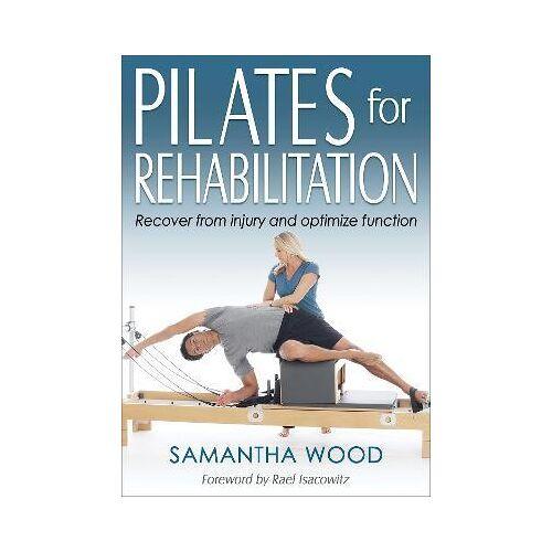 Samantha Wood Pilates for Rehabilitation by Samantha Wood