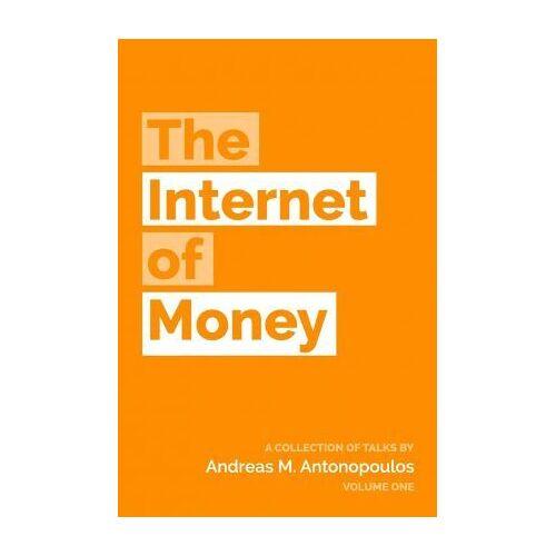 Andreas M Antonopoulos The Internet of Money by Andreas M Antonopoulos