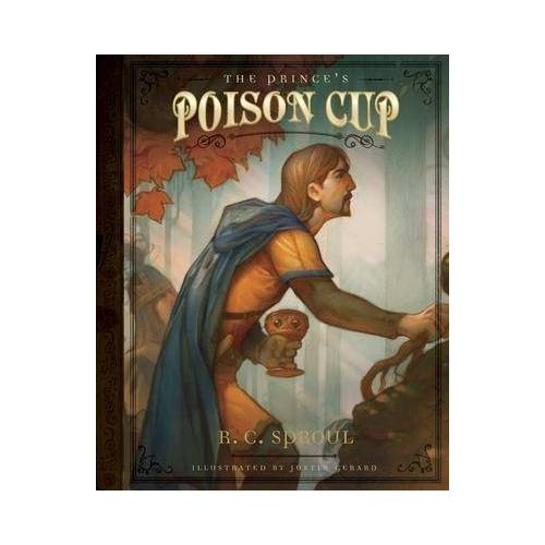 R. C. Sproul Prince's Poison Cup, The by R. C. Sproul