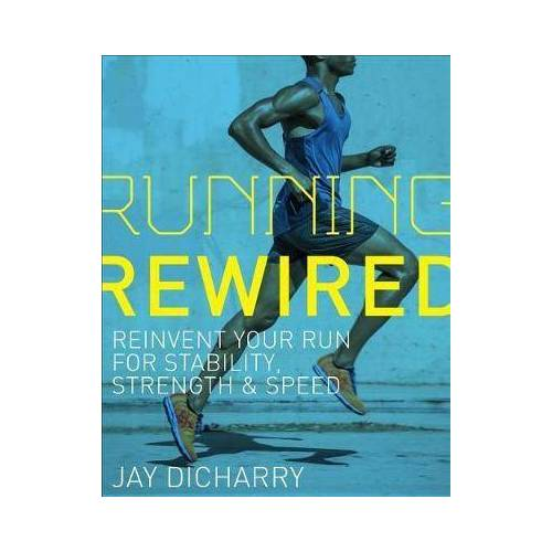 Jay Dicharry Running Rewired by Jay Dicharry