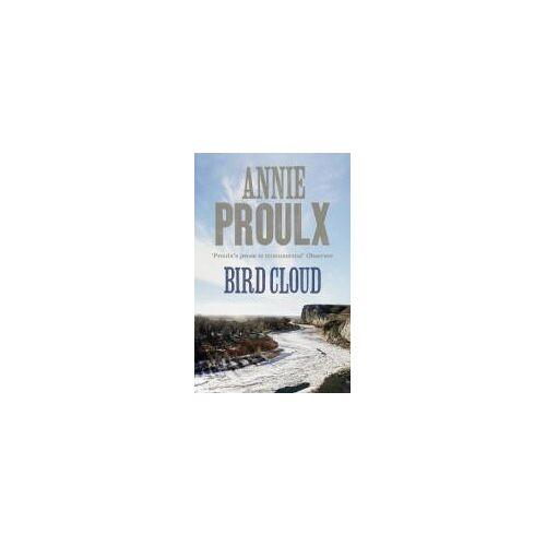 Annie Proulx Bird Cloud by Annie Proulx