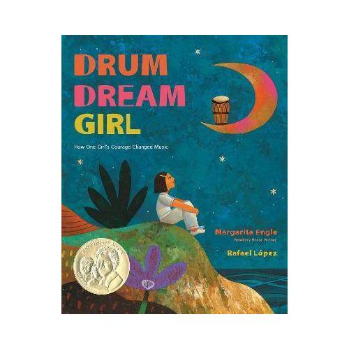 MS Margarita Engle Drum Dream Girl: How One Girl's Courage Changed by MS Margarita Engle