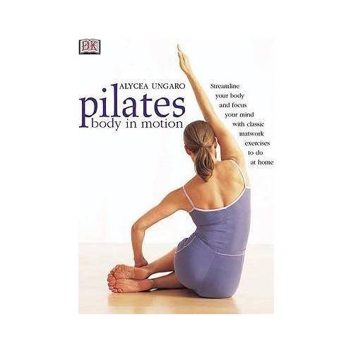 Alycea Ungaro Pilates Body in Motion by Alycea Ungaro