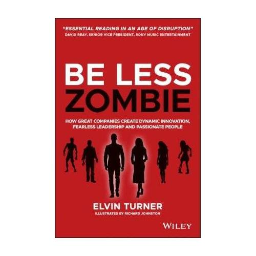 Elvin Turner Be Less Zombie by Elvin Turner