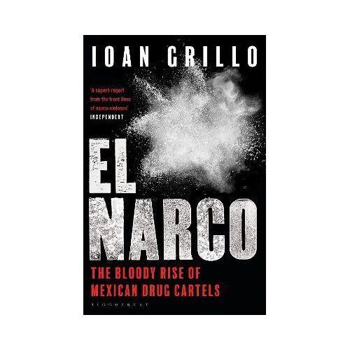 Ioan Grillo El Narco by Ioan Grillo