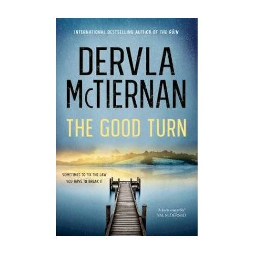 Dervla McTiernan The Good Turn by Dervla McTiernan