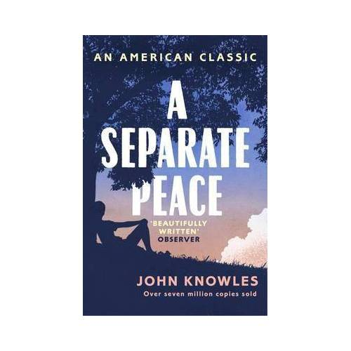 John Knowles A Separate Peace by John Knowles