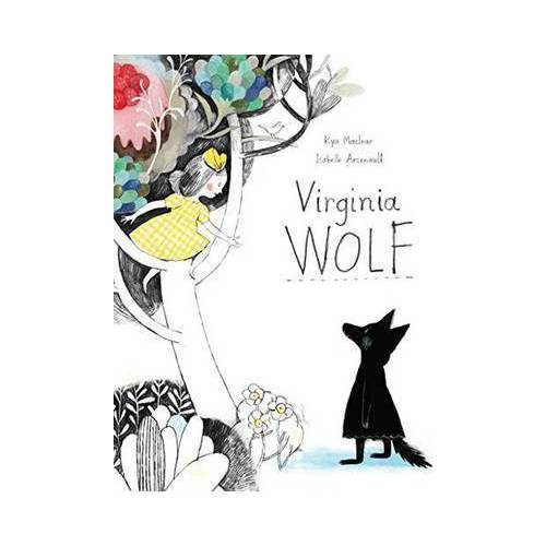 Kyo Maclear Virginia Wolf by Kyo Maclear