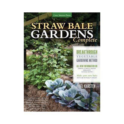 Joel Karsten Straw Bale Gardens Complete by Joel Karsten