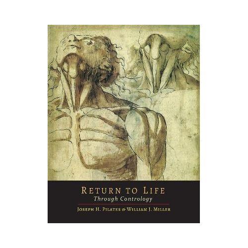 Joseph H Pilates Return to Life Through Contrology by Joseph H Pilates