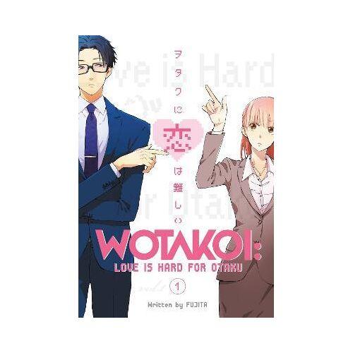 Fujita Wotakoi: Love Is Hard For Otaku 1 by Fujita