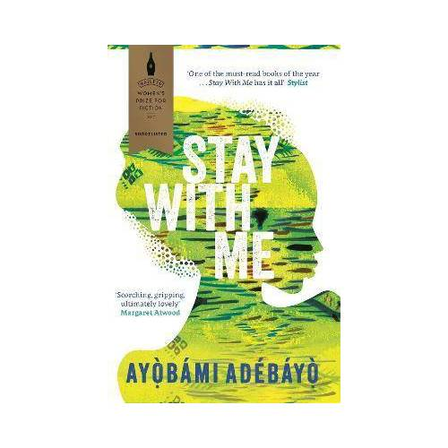 Ayobami Adebayo Stay With Me by Ayobami Adebayo