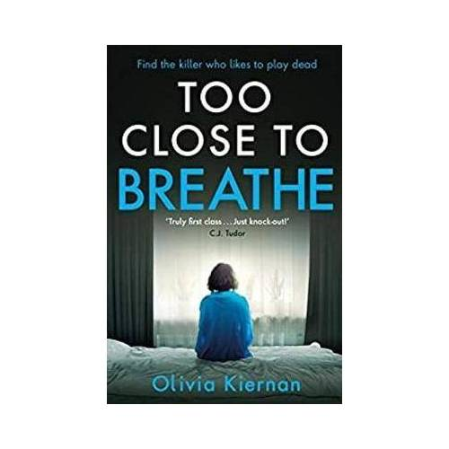 Olivia Kiernan Too Close to Breathe by Olivia Kiernan