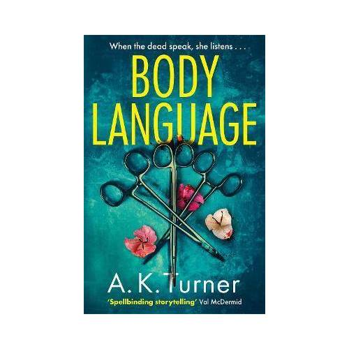 A. K. Turner Body Language by A. K. Turner