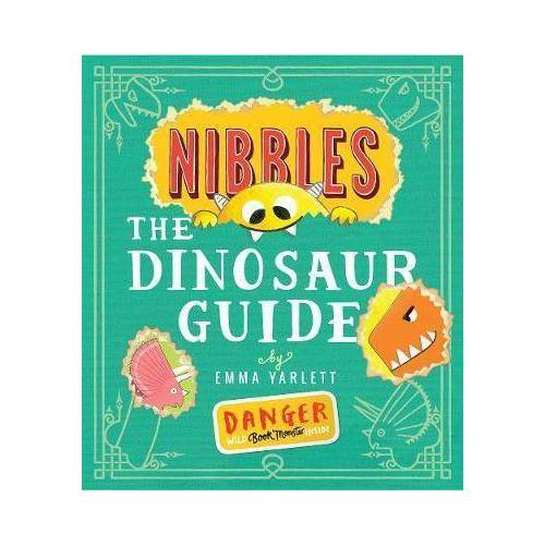 Emma Yarlett Nibbles the Dinosaur Guide by Emma Yarlett