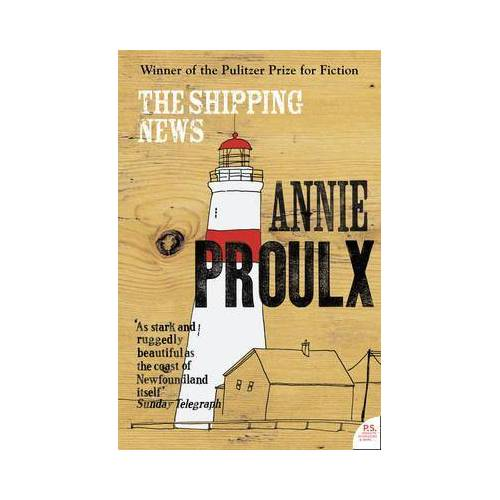 Annie Proulx The Shipping News by Annie Proulx