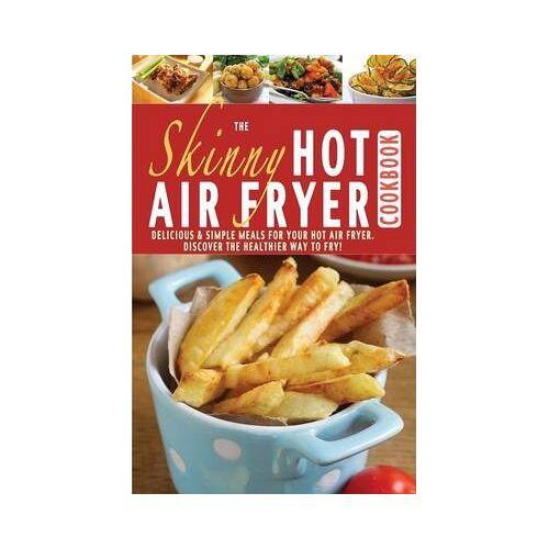 Cooknation The Skinny Hot Air Fryer Cookbook by Cooknation