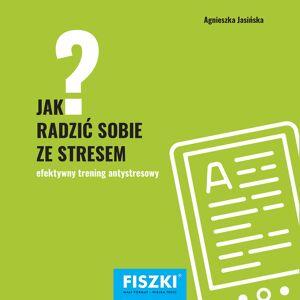 FISZKI szkoleniowe - Jak radzić sobie ze stresem? - E-book - Rozwój osobisty i poszerzanie kompetencji