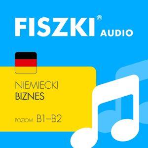 Fiszki Niemiecki - Pliki Mp3 - Biznes - Skuteczna i Szybka Metoda Nauki Języka Niemieckiego