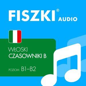 Fiszki Włoski - Pliki Mp3 - Czasowniki - Dla Średnio Zaawansowanych - Skuteczna i Szybka Metoda Nauki Języka Włoskiego