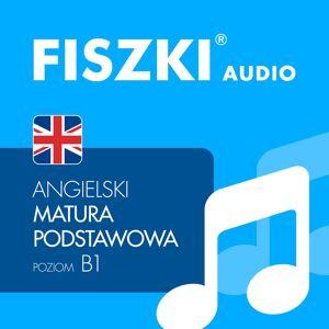 Fiszki Angielski - Pliki Mp3 - Matura Podstawowa - Skuteczna i Szybka Metoda Nauki Języka Angielskiego