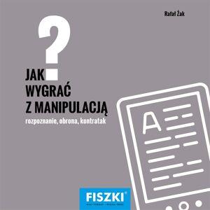 FISZKI szkoleniowe - Jak wygrać z manipulacją? - E-book - Rozwój osobisty i poszerzanie kompetencji
