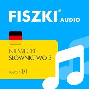Fiszki Niemiecki - Pliki Mp3 - Słownictwo 3 - Skuteczna i Szybka Metoda Nauki Języka Niemieckiego