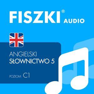 Fiszki Angielski - Pliki Mp3 - Słownictwo 5 - Skuteczna i Szybka Metoda Nauki Języka Angielskiego