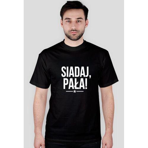 siadajpala Siadaj, pała!