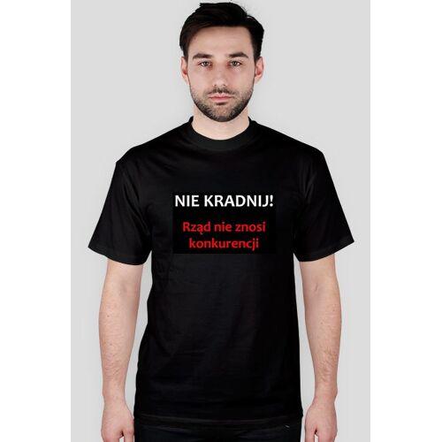 zus Koszulka - nie kradnij! rząd nie znosi konkurencji.