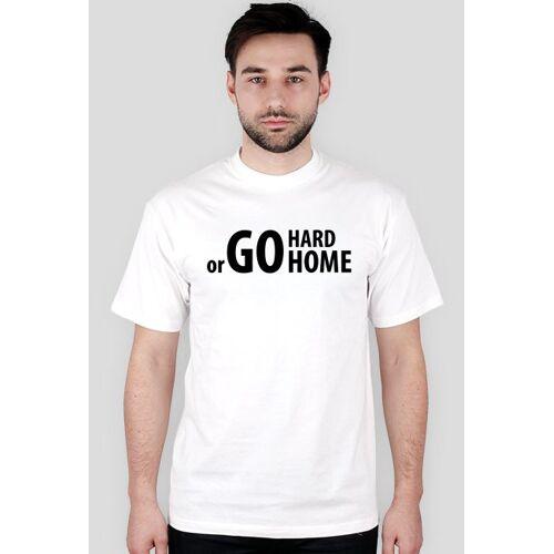 motywacyjny Go hard or go home