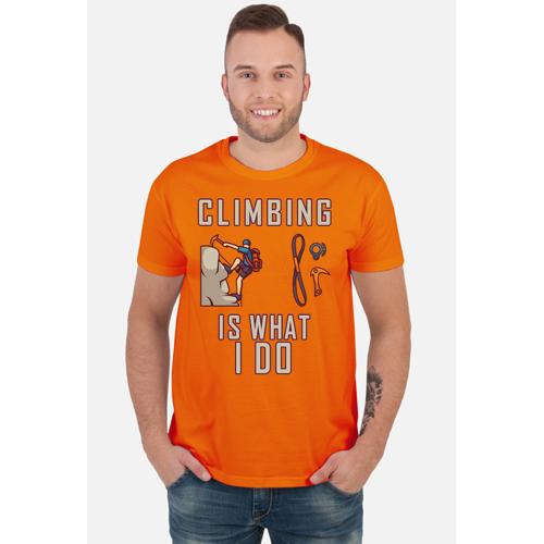 niemcy Wspinaczka jest tym, co robię upominek wspinaczkowy climber