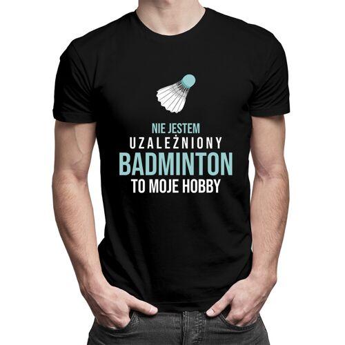 [Koszulkowy.pl] Nie jestem uzależniony, badminton to moje hobby