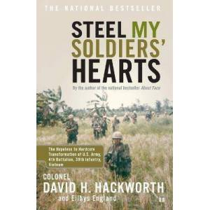 """Steel My Soldiers' Hearts: Hopeless to by Col. David H. Hackworth Steel My Soldiers' Hearts: Hopeless to Harcore Transformation US Army, 4th Battalion, 39th Infantry """" : Paperback : SIMON & SCHUSTER : 9780743246132 : 0743246136 : 19 May 2003 : Drawing on interviews with Vietnam War soldiers from the Hardcore Battalion conducted over the past decade, this national bestseller takes readers along on their sniper missions, ambush actions, helicopter strikes, and inside the quagmire of command politics. of photos."""