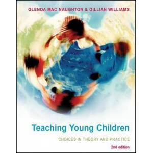 Teaching Young Children: Choices in Theory and by Glenda MacNaughton