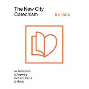 The New City Catechism for Kids by Gospel Coalition