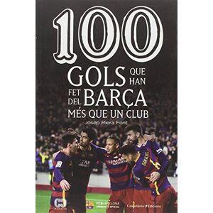 Josep Riera Font 100 gols que han fet del Bara ms que un club (De 100 en 100)