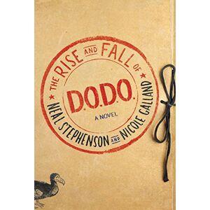 Neal Stephenson The Rise and Fall of D.O.D.O. [Idioma Ingls]