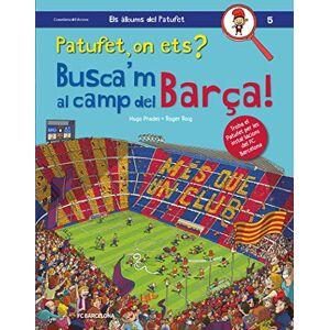 Roger Roig Prades Patufet, On Ets? Busca'm Al Camp Del Bara!: 5 (Els lbums del Patufet)