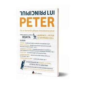 Act si Politon Principiul lui Peter - Laurence J. Peter, Raymond Hull, editura Act Si Politon