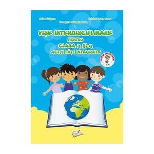 Ars Libri Fise interdisciplinare - Clasa a 3-a - Activitati integrate - Adina Grigore, editura Ars Libri