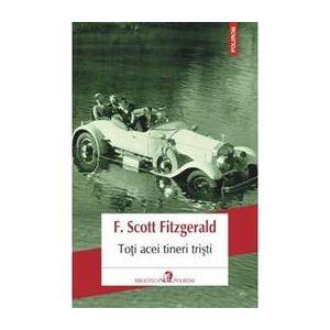 Polirom Toti acei tineri tristi - F. Scott Fitzgerald, editura Polirom