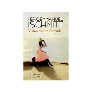 Humanitas Visatoarea din Ostende - Eric Emmanuel Schmitt, editura Humanitas