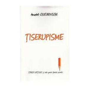 Letras Tiserupisme - Anatoli Ciucurovschi, editura Letras